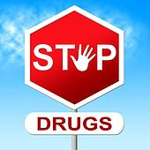 Drugs Stop Indicates Forbidden Addicted And Rehab