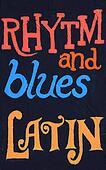 Rhytm and Blues, Latin
