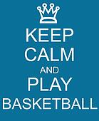 Keep Calm and Play Basketball Blue Sign