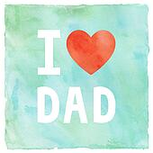 I love my dad on green and blue watercolor background