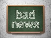 News concept: Bad News on chalkboard background