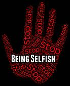 Stop Being Selfish Shows Uncaring Regardless And Prevent