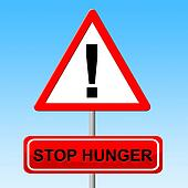 Stop Hunger Shows Lack Of Food And Danger