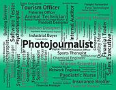 Photojournalist Job Represents War Correspondent And Cameraman