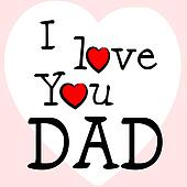 I Love Dad Represents Happy Fathers Day And Affection