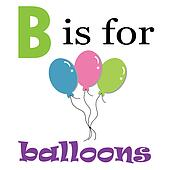 B is for Balloons