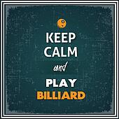 Keep Calm and Play Billiard