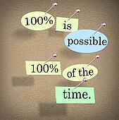 100 Percent is Possible One Hundred Per Cent of the Time Saying
