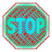 Stop Whining Shows Warning Sign And Bellyache