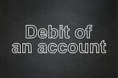 Currency concept: Debit of An account on chalkboard background