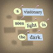 A Visionary Sees Light in the Dark