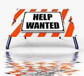 Help wanted Sign Displays Employment and Wanting Assistance