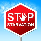 Stop Starvation Shows Lack Of Food And Danger