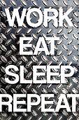 Work Eat Sleep Repeat