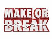 Make or Break 3d Words Important Decision Choice Outcome Result