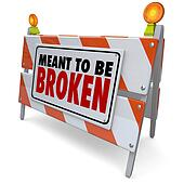 Meant to Be Broken Barricade Construction Sign