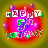 Happy Birthday Shows Fifth Happiness And 5