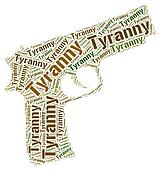 Tyranny Word Means Reign Of Terror And Absolutism