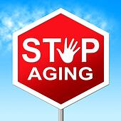 Stop Aging Indicates Stay Young And Control
