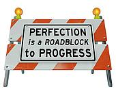 Perfection is Roadblock to Progress Barrier Barricade Sign