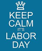 Keep Calm It's Labor Day blue sign