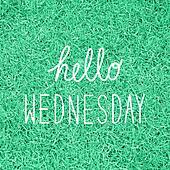 Hello Wednesday greeting