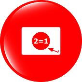 Two for one sign icon. Take two pay for one sale web button. 2 equals 1