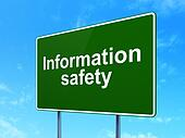 Protection concept: Information Safety on road sign background
