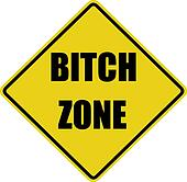 Bitch Zone Sign