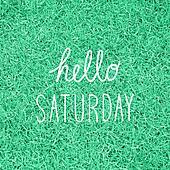 Hello Saturday greeting