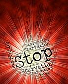Stop Starvation Shows Lack Of Food And Extreme