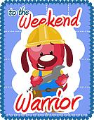 Weekend warrior greeting