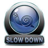 slow down take it easy