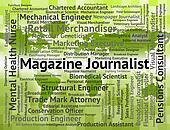 Magazine Journalist Indicates Lobby Correspondent And Commentator