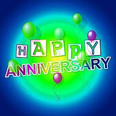 Happy Anniversary Indicates Congratulating Cheerful And Celebration