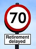 70 retirement delayed roadsign