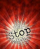 Stop Pollution Means Warning Sign And Caution