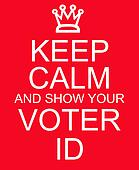 Keep Calm and show your Voter ID red sign