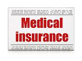 Insurance concept: newspaper headline Medical Insurance