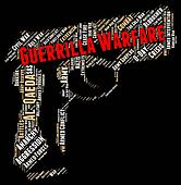 Guerrilla Warfare Means Military Action And Bloodshed