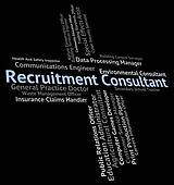 Recruitment Consultant Means Work Expert And Occupation