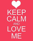 Keep Calm and Love Me Red Sign
