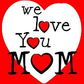 We Love Mom Represents Passion Mommy And Loving