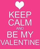 Keep Calm and Be My Valentine Pink Sign