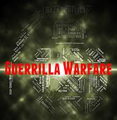 Guerrilla Warfare Represents Resistance Fighter And Clashes