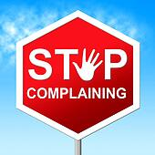 Stop Complaining Represents Restriction Stopped And Unacceptable
