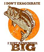 "illustration of a largemouth bass jumping done in retro style with words ""i don't exaggerate i just remember big."""