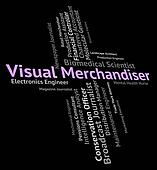 Visual Merchandiser Means Tradesperson Wholesaler And Words