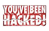 You've Been Hacked 3d Words Identity Theft Online Security Crime