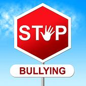Stop Bullying Shows Warning Sign And Danger